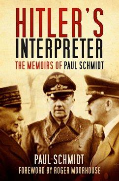 Hitler's Interpreter (eBook, ePUB) - Schmidt, Paul