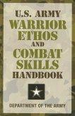 U.S. Army Warrior Ethos and Combat Skills Handbook (eBook, ePUB)