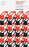 Abolishing Freedom (eBook, ePUB)