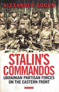 Stalin's Commandos (eBook, PDF) - Gogun, Alexander