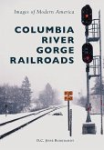 Columbia River Gorge Railroads (eBook, ePUB)