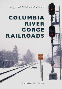 Columbia River Gorge Railroads (eBook, ePUB) - Burkhardt, D. C. Jesse