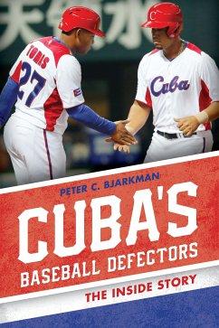 Cuba's Baseball Defectors (eBook, ePUB) - Bjarkman, Peter C.