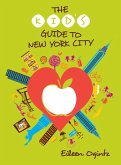 The Kid's Guide to New York City (eBook, ePUB)