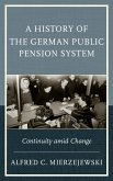 A History of the German Public Pension System (eBook, ePUB)
