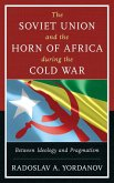 The Soviet Union and the Horn of Africa during the Cold War (eBook, ePUB)