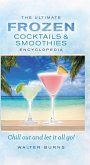 The Ultimate Frozen Cocktails & Smoothies Encyclopedia (eBook, ePUB)