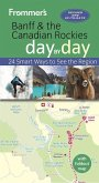 Frommer's Banff and the Canadian Rockies day by day (eBook, ePUB)