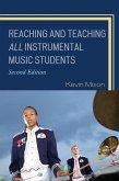 Reaching and Teaching All Instrumental Music Students (eBook, ePUB)
