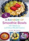 A Rainbow of Smoothie Bowls (eBook, ePUB)