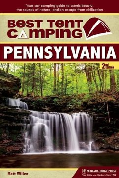 Best Tent Camping: Pennsylvania (eBook, ePUB) - Willen, Matt