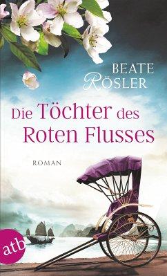 Die Töchter des Roten Flusses (eBook, ePUB) - Rösler, Beate