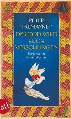 Der Tod wird euch verschlingen / Ein Fall für Schwester Fidelma Bd.27 (eBook, ePUB) - Tremayne, Peter
