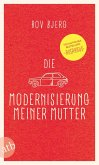 Die Modernisierung meiner Mutter (eBook, ePUB)