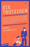 Die Trotzigen (eBook, ePUB)