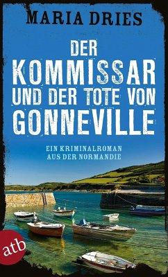 Der Kommissar und der Tote von Gonneville / Philippe Lagarde ermittelt Bd.5 (eBook, ePUB) - Dries, Maria