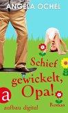 Schief gewickelt, Opa! (eBook, ePUB)