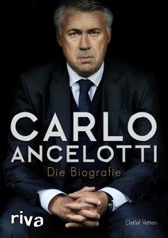 Carlo Ancelotti (eBook, PDF) - Vetten, Detlef