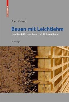 Bauen mit Leichtlehm (eBook, PDF) - Volhard, Franz