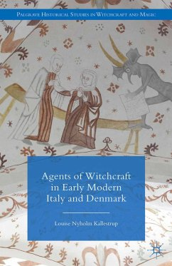 Agents of Witchcraft in Early Modern Italy and Denmark (eBook, PDF)