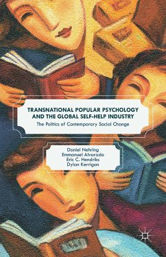 Transnational Popular Psychology and the Global Self-Help Industry (eBook, PDF) - Nehring, Daniel; Alvarado, Emmanuel; Hendriks, Eric C.; Kerrigan, Dylan