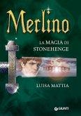 Merlino. La magia di Stonehenge (eBook, ePUB)