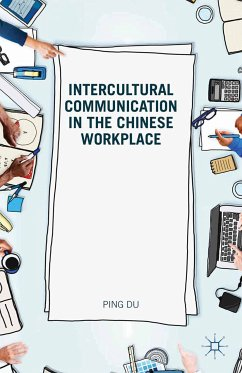 Intercultural Communication in the Chinese Workplace (eBook, PDF) - Ping, D.; Du, Ping