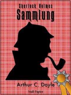 Sherlock Holmes - Sammlung (eBook, PDF)