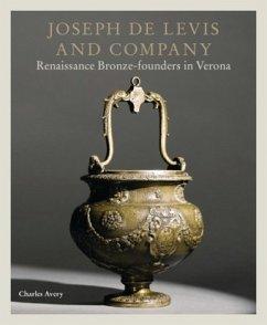 Joseph de Levis and Company: Renaissance Bronze-Founders in Verona - Avery, Charles