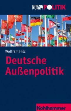 Deutsche Außenpolitik - Hilz, Wolfram