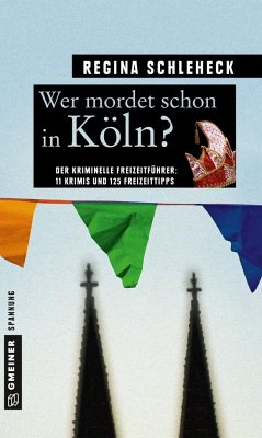 Wer mordet schon in Köln? - Schleheck, Regina
