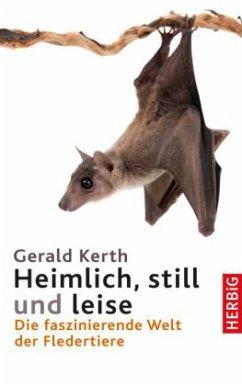 Heimlich, still und leise - Kerth, Gerald