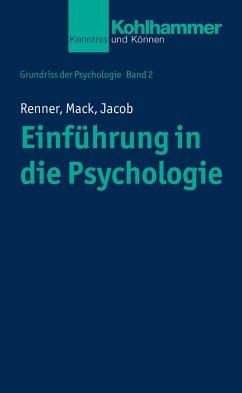 Einführung in die Psychologie - Renner, Karl-Heinz; Mack, Wolfgang; Jacob, Nora-Corina