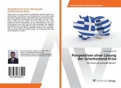 Perspektiven einer Lösung der Griechenland Krise