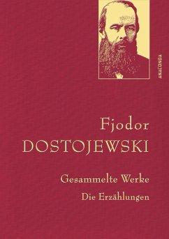 Gesammelte Werke. Die Erzählungen (Leinen-Ausgabe mit Goldprägung) - Dostojewskij, Fjodor M.