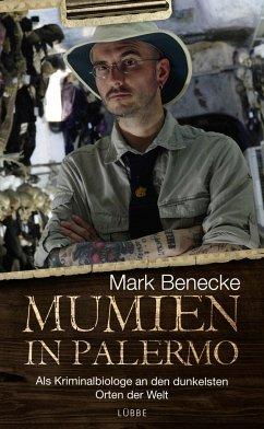 Mumien in Palermo - Benecke, Mark