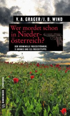 Wer mordet schon in Niederösterreich? - Wind, Jennifer B.; Grager, Veronika A.