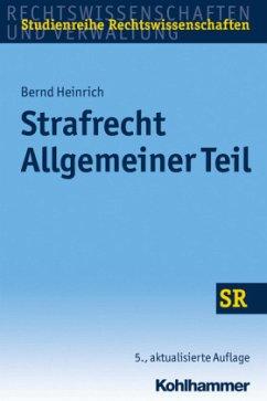 Strafrecht Allgemeiner Teil - Heinrich, Bernd