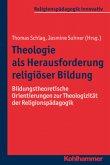 Theologie als Herausforderung religiöser Bildung
