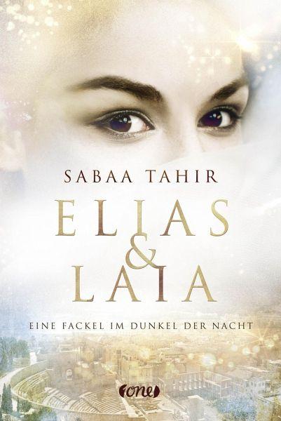 Eine Fackel im Dunkel der Nacht / Elias & Laia Bd.2 - Tahir, Sabaa