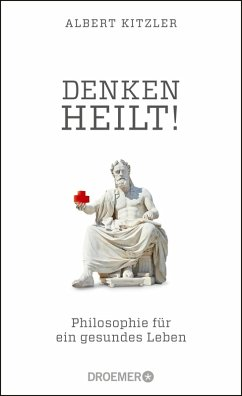 Denken heilt! (eBook, ePUB) - Kitzler, Albert