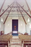 Pioneers of Religious Renewal: A History of the Christian Community in the English-Speaking World