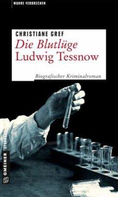 Die Blutlüge - Ludwig Tessnow - Gref, Christiane