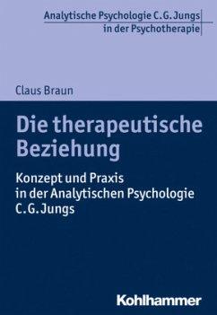 Die therapeutische Beziehung - Braun, Claus