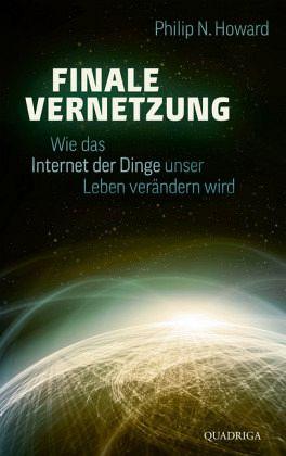 Finale Vernetzung - Howard, Philip N.