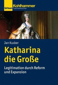 Katharina die Große - Kusber, Jan