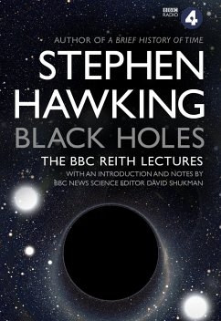 Black Holes: The Reith Lectures - Hawking, Stephen