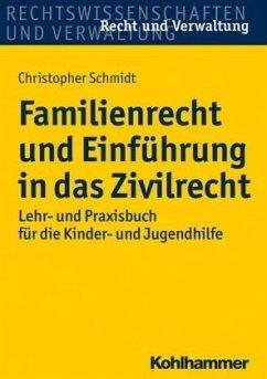 Familienrecht und Einführung in das Zivilrecht - Schmidt, Christopher