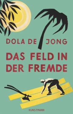 Das Feld in der Fremde - Jong, Dola de
