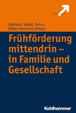 Frühförderung mittendrin - in Familie und Gesel...